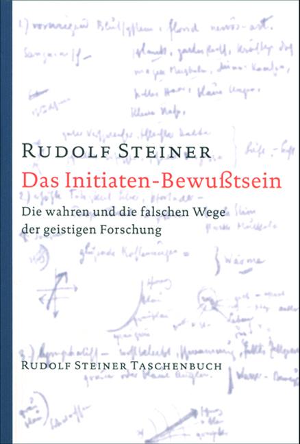 Das Initiaten-Bewußtsein: Die wahren und die falschen Wege der geistigen Forschung. Elf Vorträge, Torquay 1924 - Rudolf