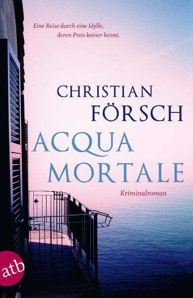 Acqua Mortale: Kriminalroman - Christian Försch