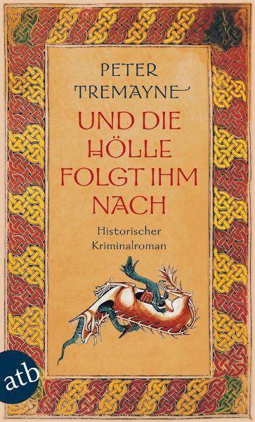 Und die Hölle folgte ihm nach: Schwester Fidelma ermittelt - Peter Tremayne
