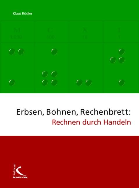 Erbsen, Bohnen, Rechenbrett: Rechnen durch Handeln - Klaus Rödler