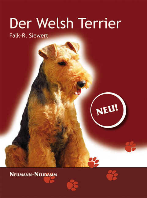 Welsh Terrier: Praktische Ratschläge für Haltung, Pflege und Erziehung - Falk Siewert