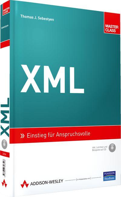 XML: Einstieg für Anspruchsvolle - Thomas J. Se...