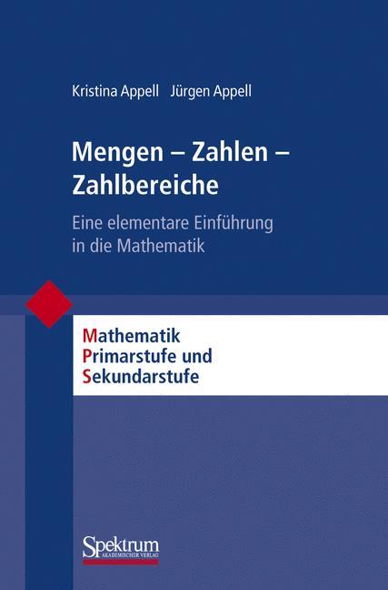 Mengen - Zahlen - Zahlbereiche: Eine elementare Einführung in die Mathematik (Mathematik Primar- und Sekundarstufe) - Kr