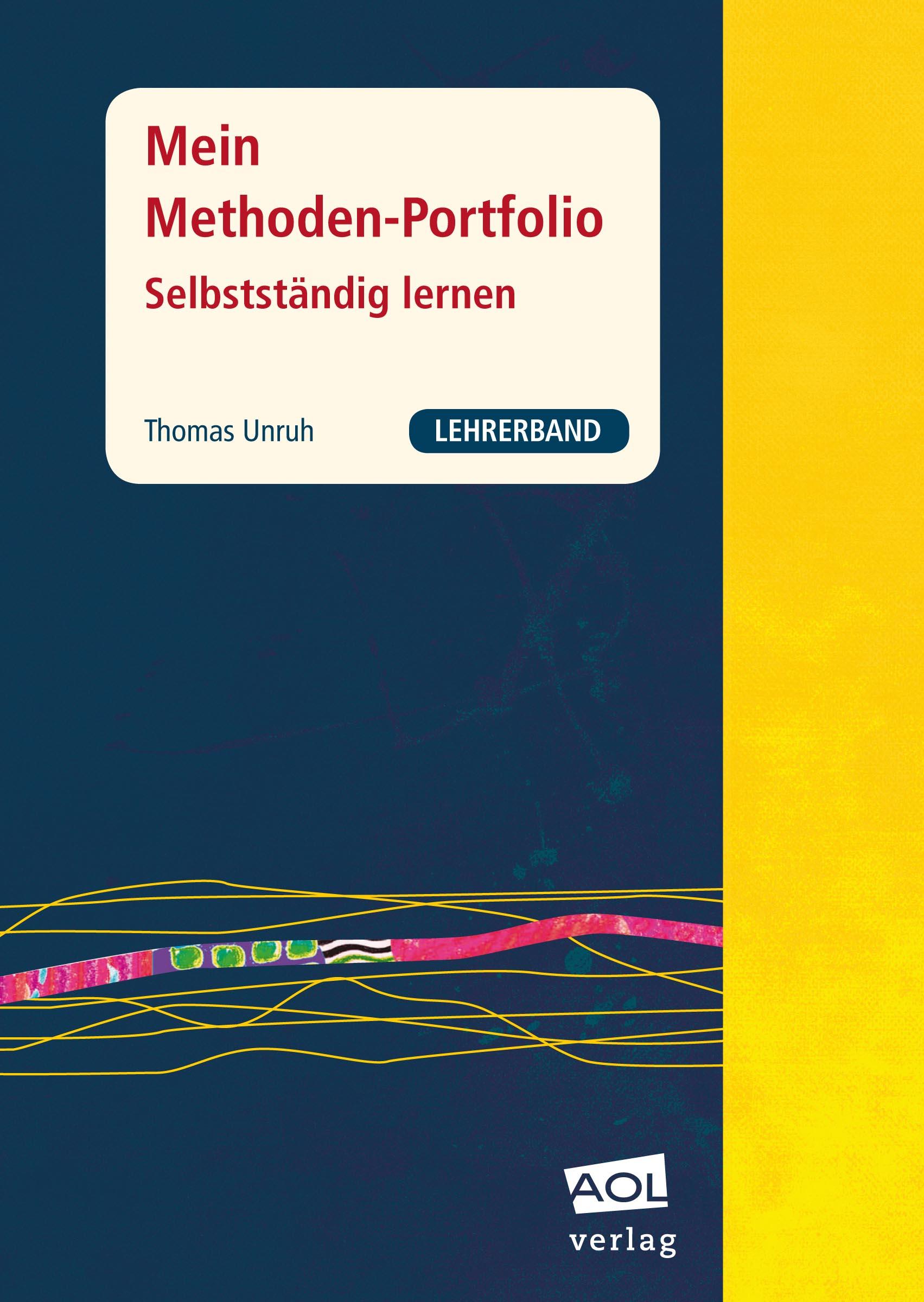 Mein Methoden-Portfolio. Selbstständig lernen: Lehrerband - Thomas Unruh