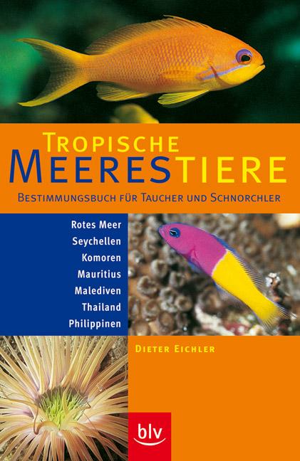 Tropische Meerestiere. Bestimmungsbuch für Tauc...