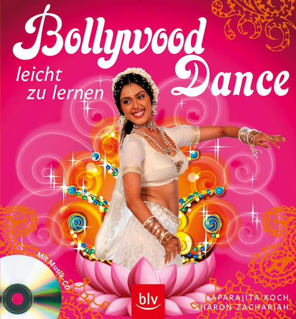 Bollywood Dance, m. Audio-CD: leicht zu lernen - Apararajita Koch