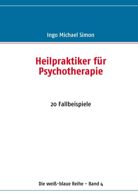 Heilpraktiker für Psychotherapie: 20 Fallbeispi...