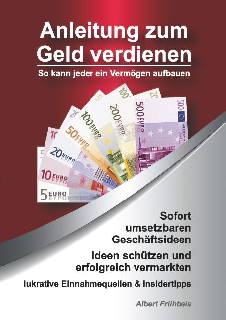 Anleitung zum Geld verdienen: So kann jeder ein...