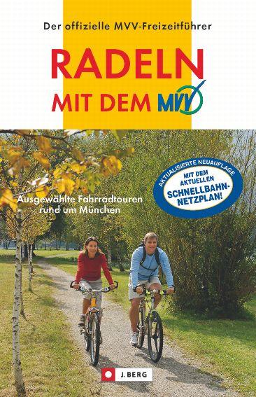 Radeln mit dem MVV: Ausgewählte Fahrradtouren rund um München