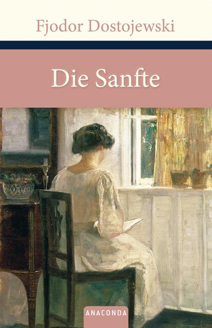 Die Sanfte: Eine fantastische Erzählung - Fjodo...