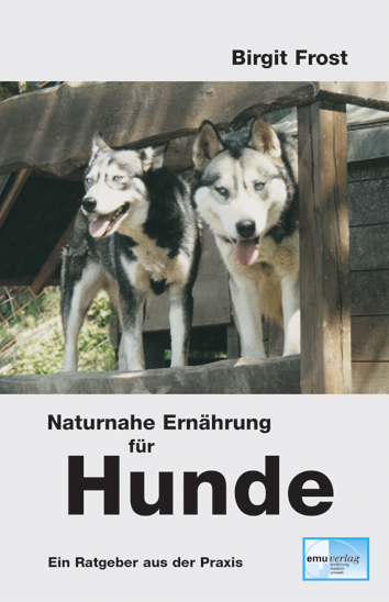 Naturnahe Ernährung für Hunde - Birgit Frost