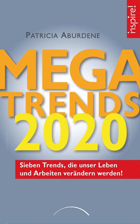 Megatrends 2020: Sieben Trends, die unser Leben...