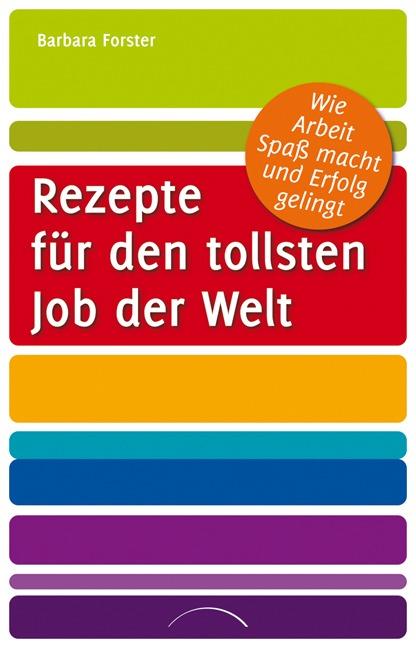 Rezepte für den tollsten Job der Welt: Wie Arbe...