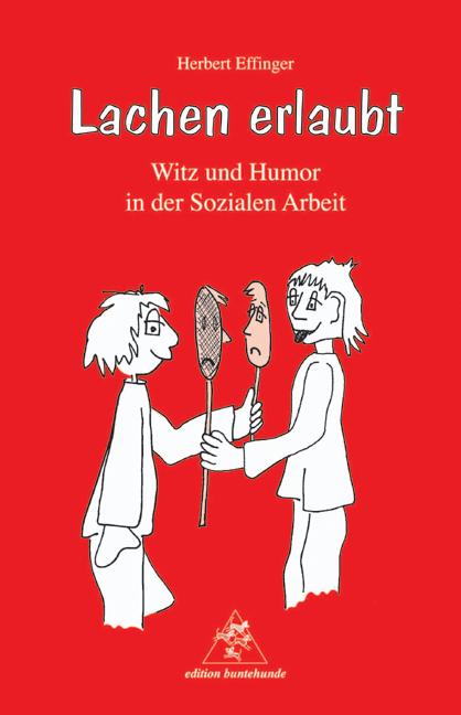 Lachen erlaubt: Witz und Humor in der Sozialen ...