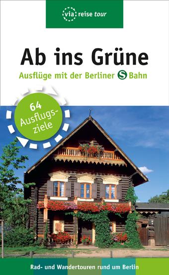 Ab ins Grüne – Ausflüge mit der Berliner S-Bahn...