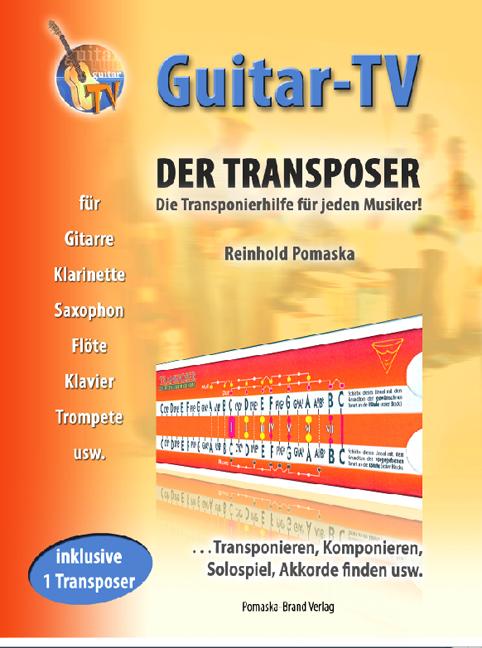 Guitar-TV: Der Transposer - Transponieren, Komponieren, Akkorde finden - Reinhold Pomaska