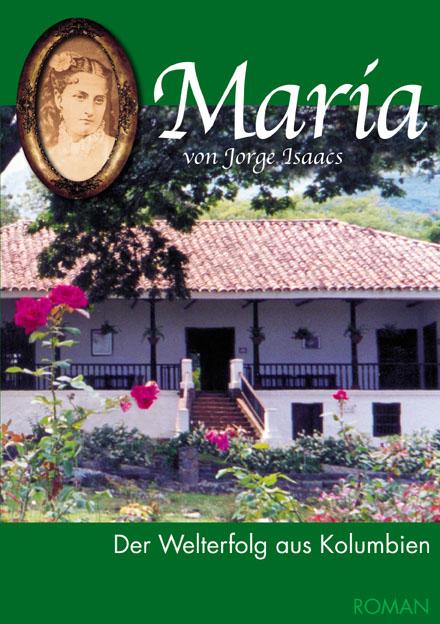 Maria: Der Welterfolg aus Kolumbien - Jorge Isaacs