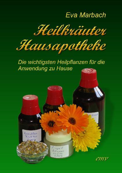 Heilkräuter Hausapotheke: Die wichtigsten Heilp...