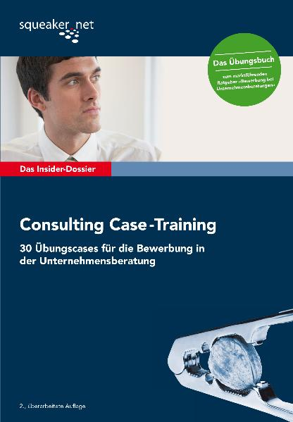 Das Insider-Dossier: Consulting Case-Training: ...