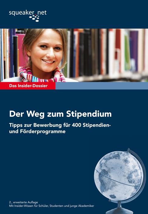 Das Insider-Dossier: Der Weg zum Stipendium: Tipps zur Bewerbung für 400 Stipendien- und Förderprogramme - Max-Alexander