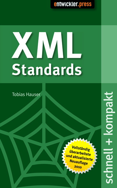 XML Standards: schnell+kompakt - Tobias Hauser
