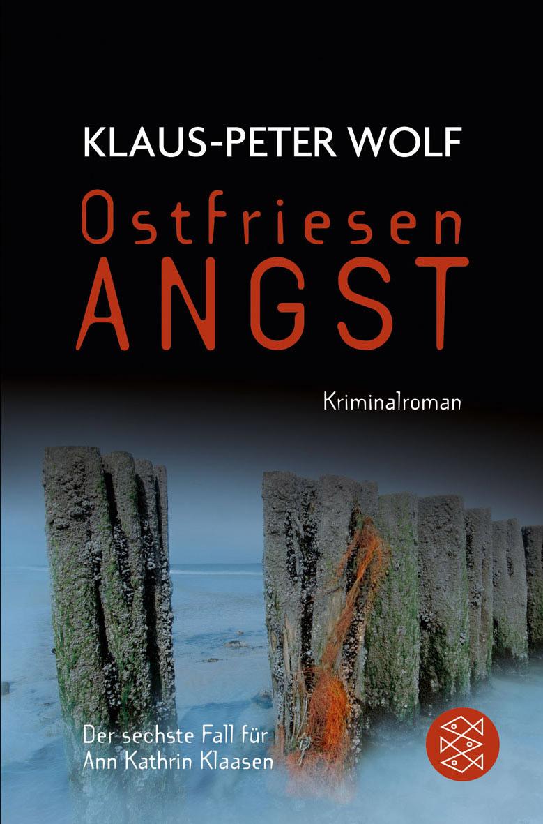 Ostfriesenangst: Der sechste Fall für Ann Kathrin Klaasen - Klaus-Peter Wolf [Taschenbuch]