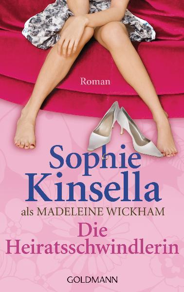 Die Heiratsschwindlerin: Roman - Sophie Kinsella