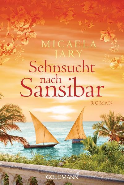 Sehnsucht nach Sansibar: Roman - Micaela Jary