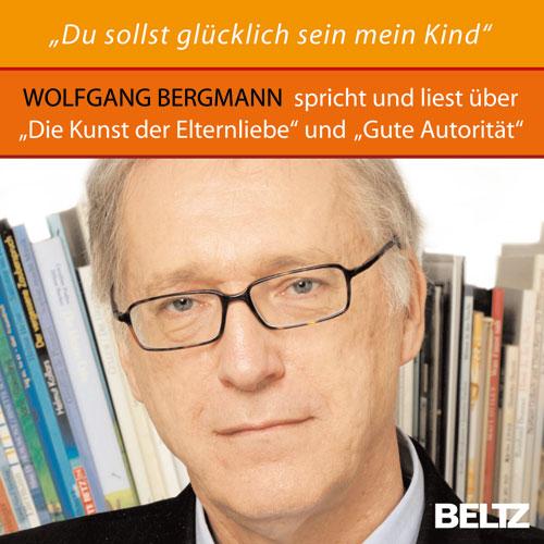»Du sollst glücklich sein mein Kind!«: Wolfgang Bergmann spricht und liest über »Die Kunst der Elternliebe« und »Gute Autorität« - Wolfgang Bergmann