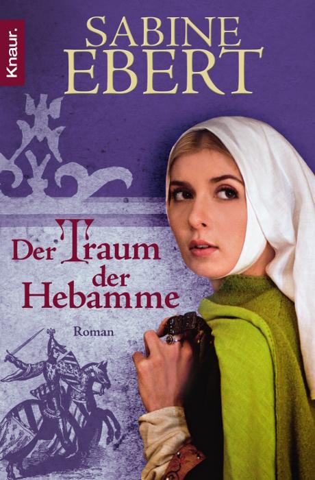 Hebammen Saga 5: Der Traum der Hebamme - Sabine Ebert