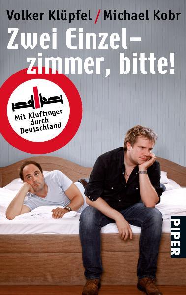 Zwei Einzelzimmer, bitte!: Mit Kluftinger durch Deutschland - Volker Klüpfel