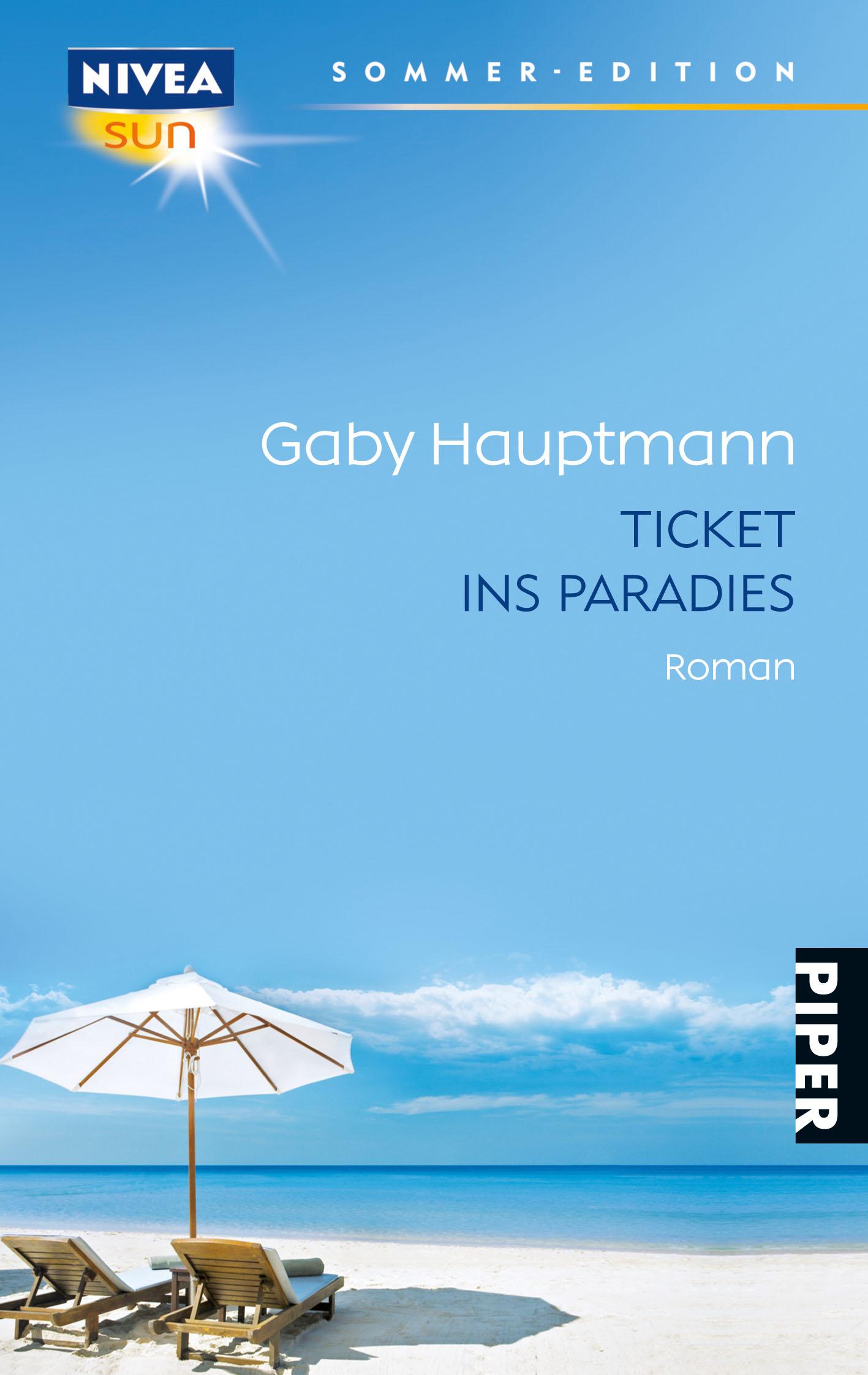 Ticket ins Paradies: Roman - Gaby Hauptmann