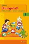 Das Auer Sprachbuch. Ausgabe für Bayern - Neubearbeitung: Das Auer Sprachbuch. 3. Schuljahr. Übungsheft. Ausgabe für Bayern: Richtig schreiben - Sprache untersuchen - Ruth Dolenc-Petz