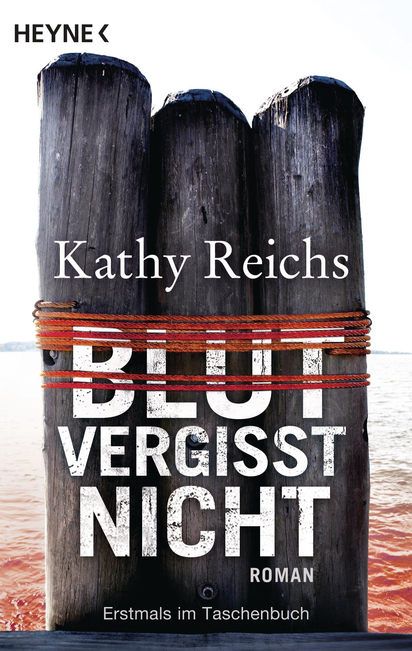 Blut vergisst nicht: Roman - Kathy Reichs