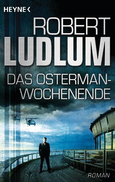Das Osterman-Wochenende: Roman - Robert Ludlum