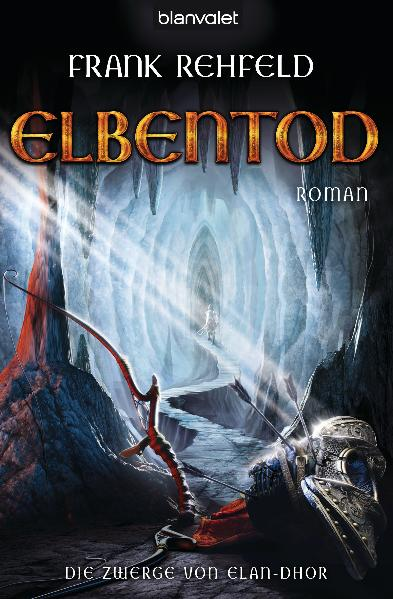 Die Zwerge von Elan-Dhor - Band 3: Elbentod - Frank Rehfeld