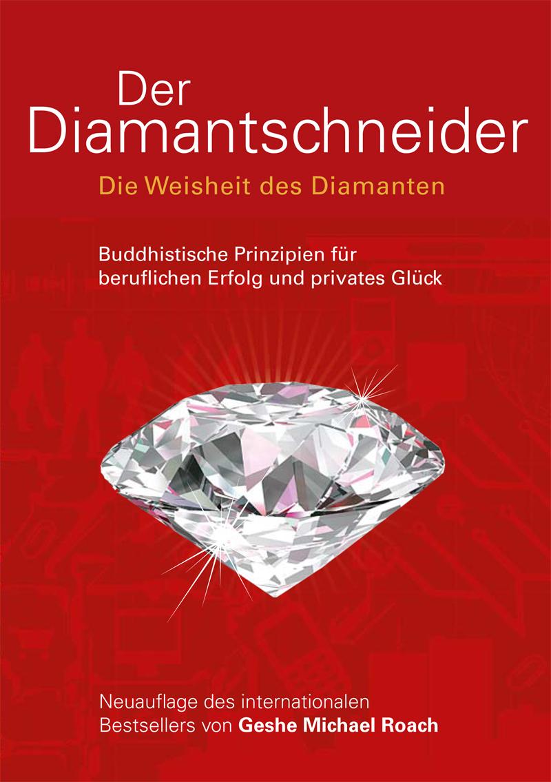 Der Diamantschneider (Die Weisheit des Diamanten) - Geshe Michael Roach