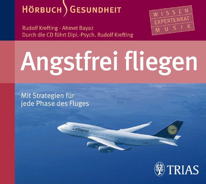 Angstfrei fliegen: Mit Strategien für jede Phase des Fluges - Rudolf Krefting
