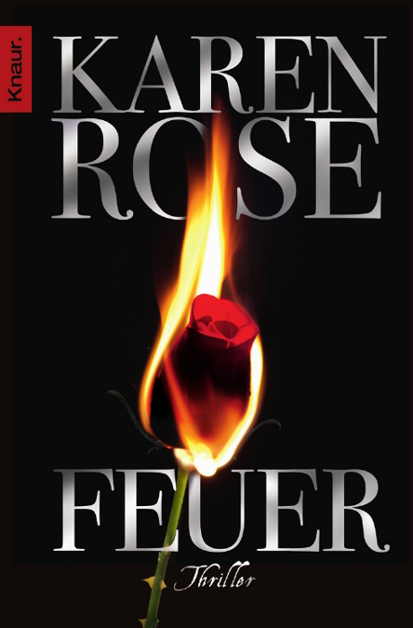 Feuer: Thriller - Karen Rose