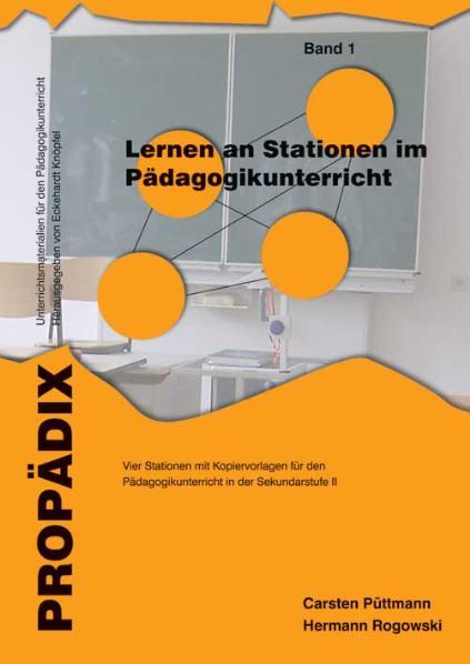 Lernen an Stationen im Pädagogikunterricht 1: Vier Lernen an Stationen mit Kopiervorlagen für den Pädagogikunterricht in