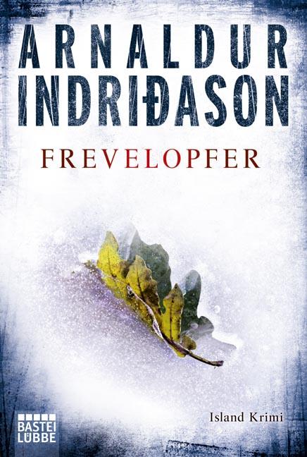Frevelopfer: Island-Krimi - Arnaldur Indriðason