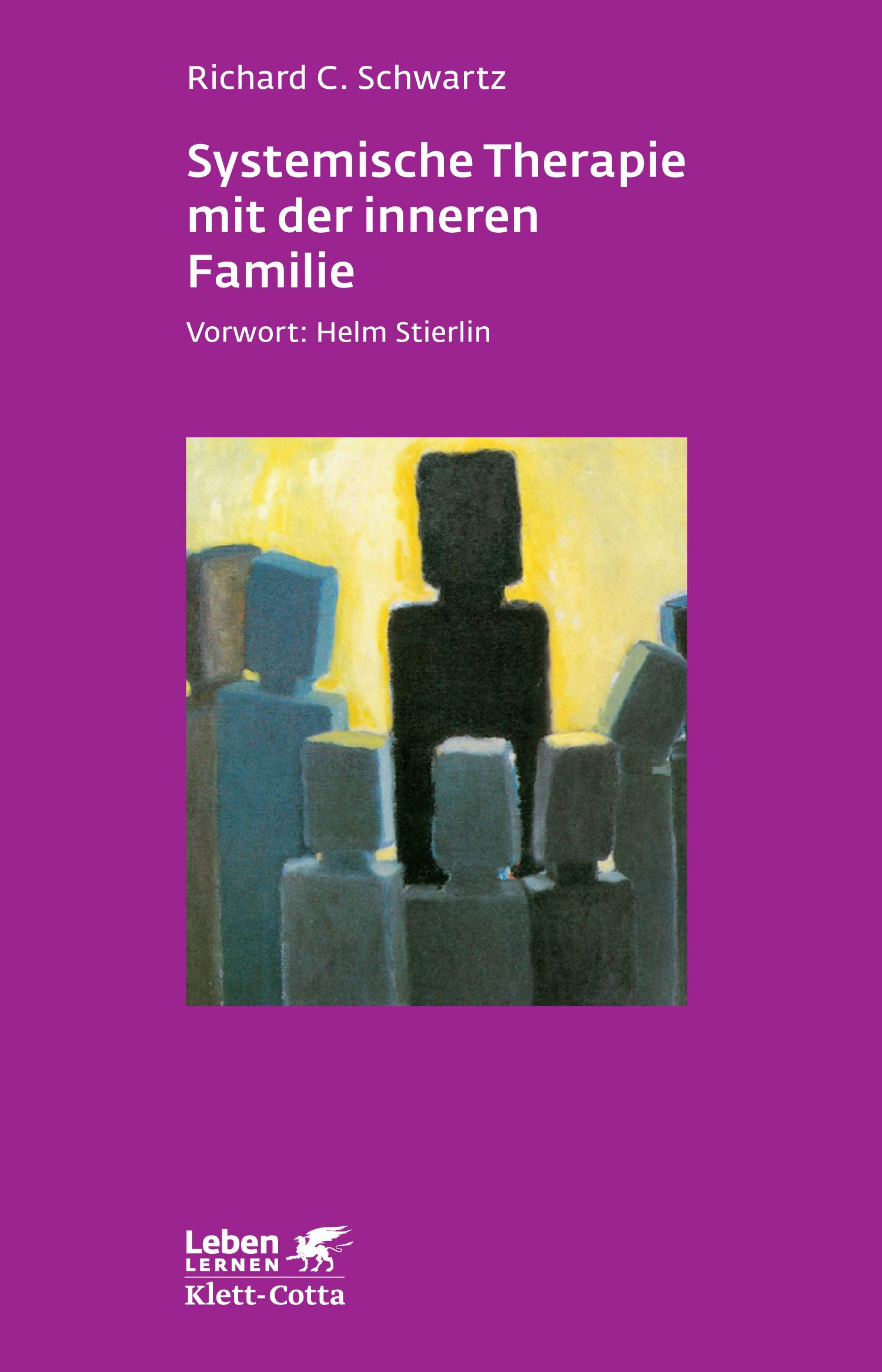 Systemische Therapie mit der inneren Familie - Richard C. Schwartz