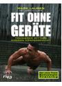 Fit ohne Geräte: Trainieren mit dem eigenen Körpergewicht - Joshua Clark