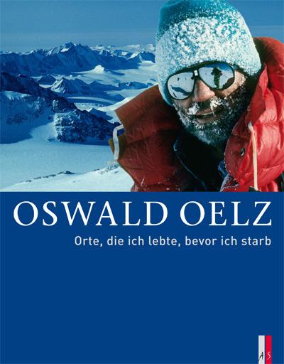 Orte, die ich lebte, bevor ich starb - Oswald Oelz