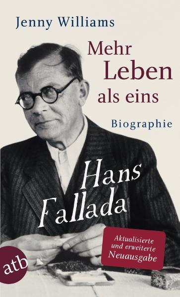 Mehr Leben als eins: Hans Fallada. Biographie: Hans Fallada. Eine Biographie - Jenny Williams
