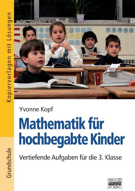 Mathematik für hochbegabte Kinder, 3. Klasse - ...