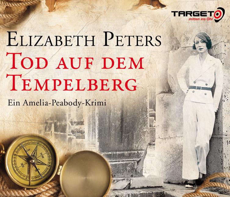 Tod auf dem Tempelberg. Ein Amelia-Peabody-Krimi, 6 CDs (TARGET - mitten ins Ohr)
