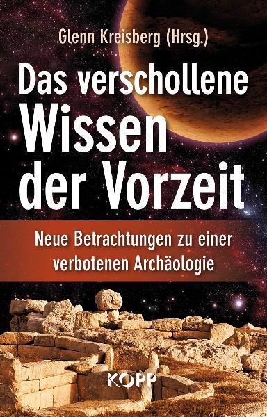 Das verschollene Wissen der Vorzeit: Neue Betra...