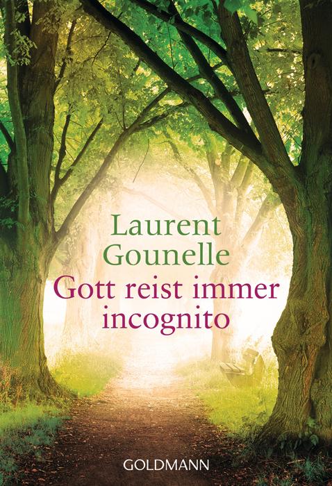 Gott reist immer incognito - Laurent Gounelle