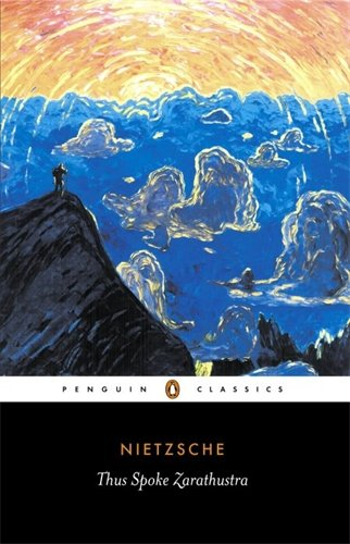 Thus Spoke Zarathustra: A Book for Everyone and No One (Penguin Classics) - Friedrich Nietzsche